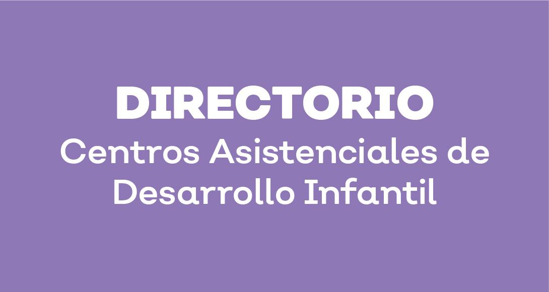 Directorio centros asistenciales de desarrollo infantil